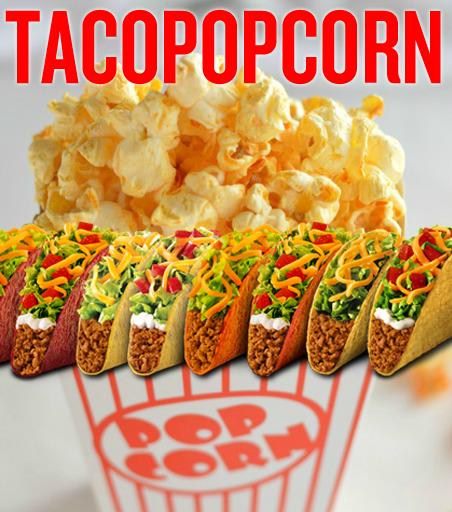 tacopopcorn_yes